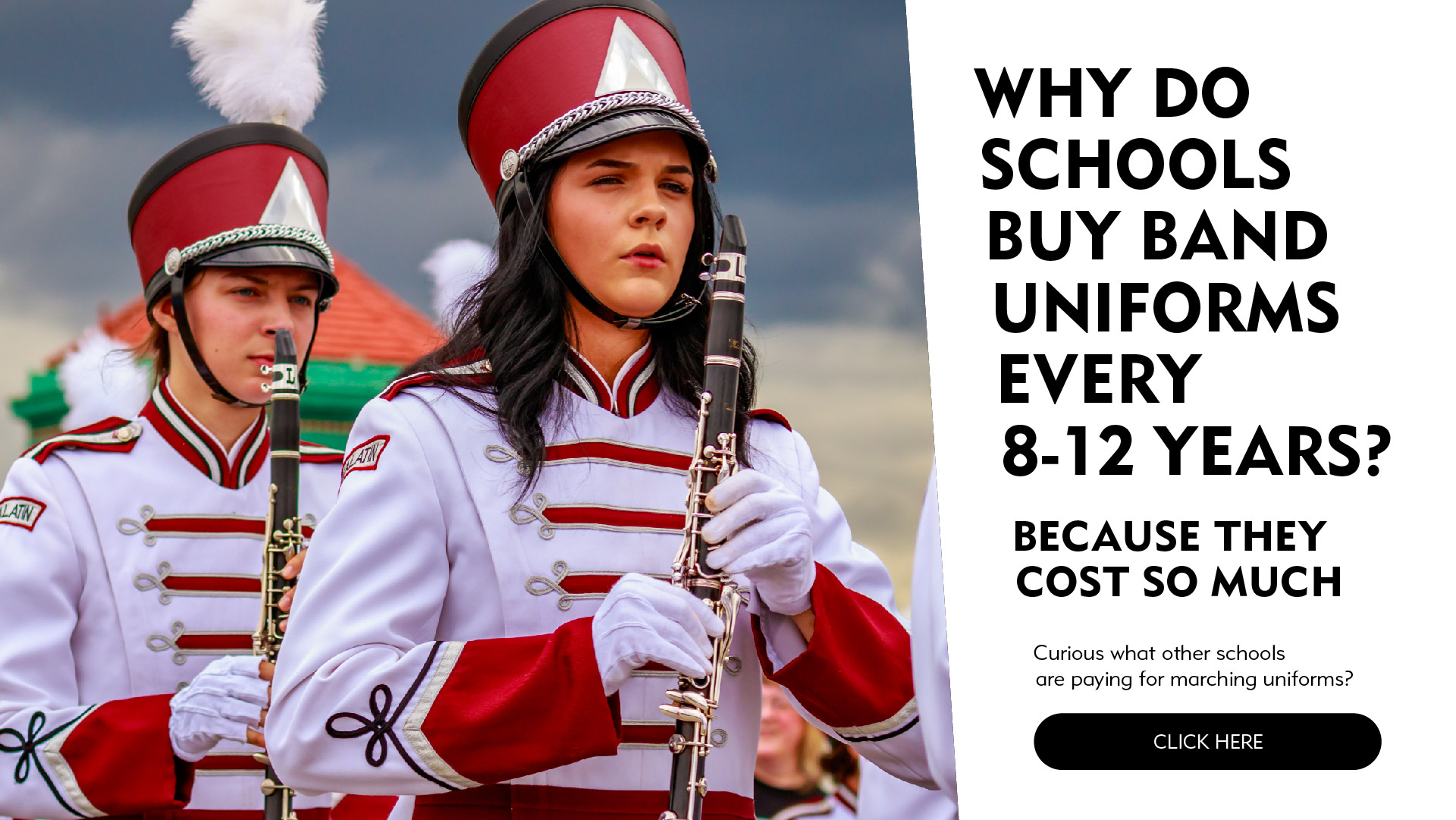 Why do schools buy marching uniforms every 8-12 years? Because they cost so much.